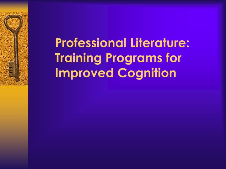 Professional Literature: Training Programs for Improved Cognition