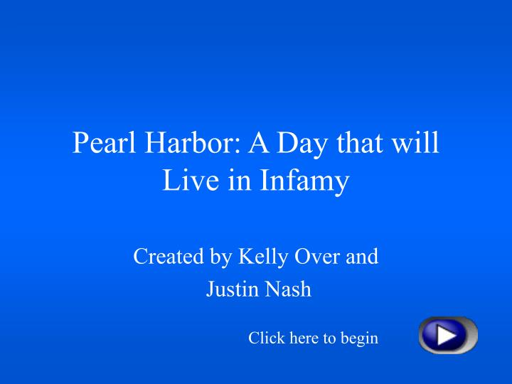 Pearl harbor a day that will live in infamy