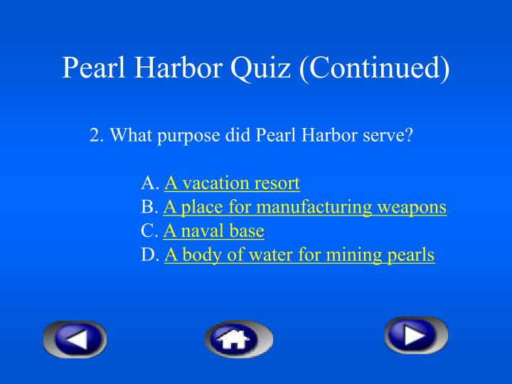 Pearl Harbor Quiz (Continued)