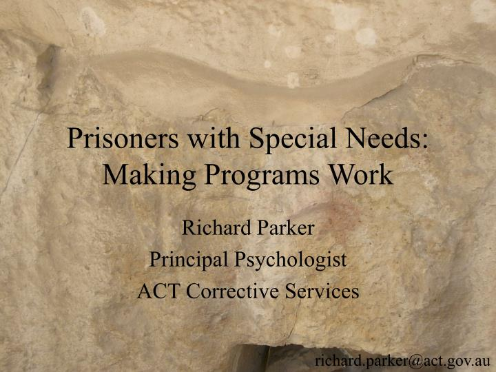 Prisoners with special needs making programs work