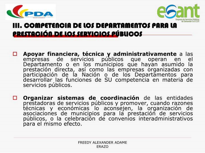 III. COMPETENCIA DE LOS DEPARTAMENTOS PARA LA PRESTACIÓN DE LOS SERVICIOS PÚBLICOS