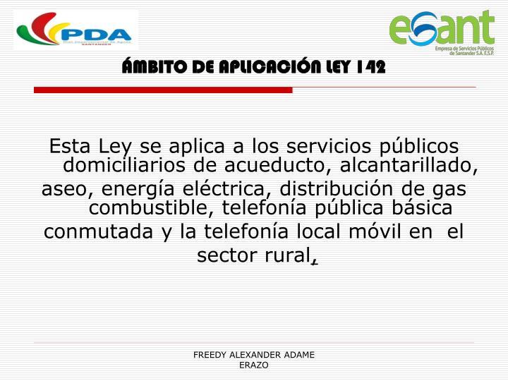 ÁMBITO DE APLICACIÓN LEY 142