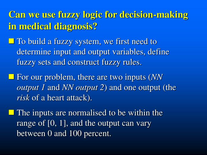 Can we use fuzzy logic for decision-making   in medical diagnosis?