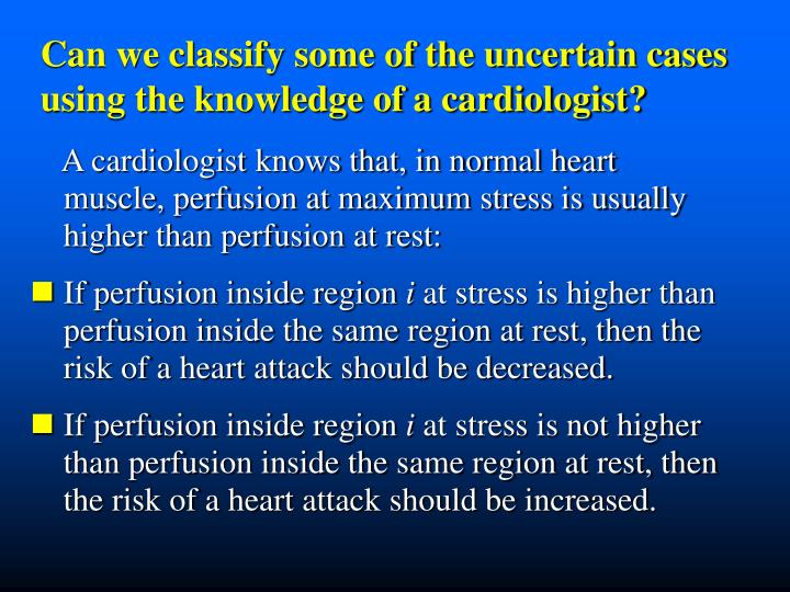 Can we classify some of the uncertain cases using the knowledge of a cardiologist?