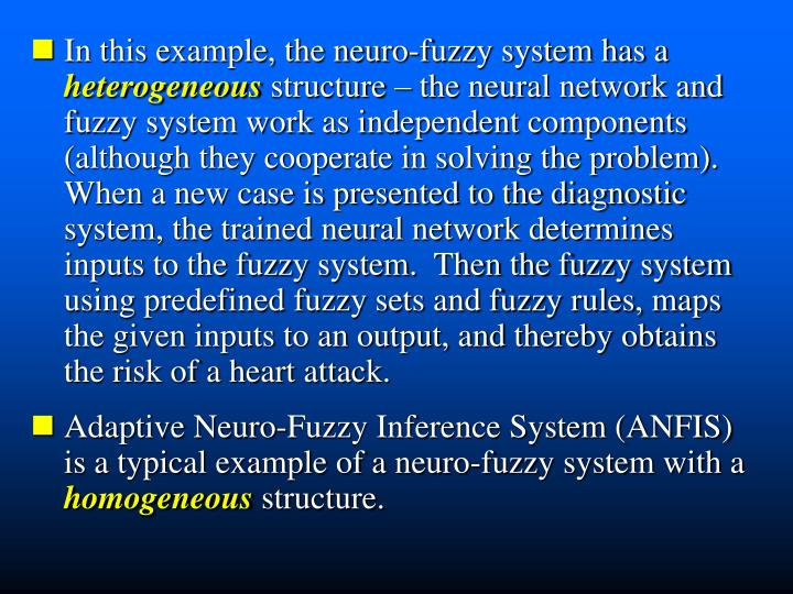 In this example, the neuro-fuzzy system has a