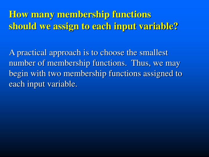 How many membership functions should we assign to each input variable?