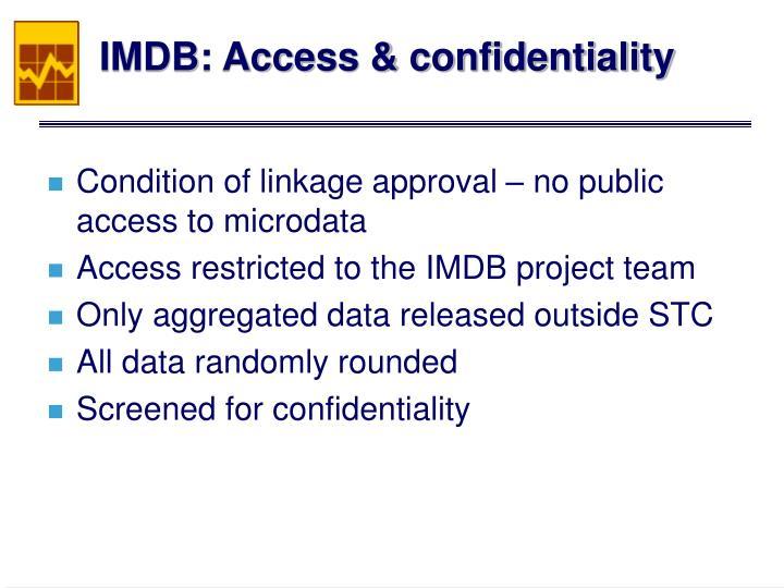 IMDB: Access & confidentiality