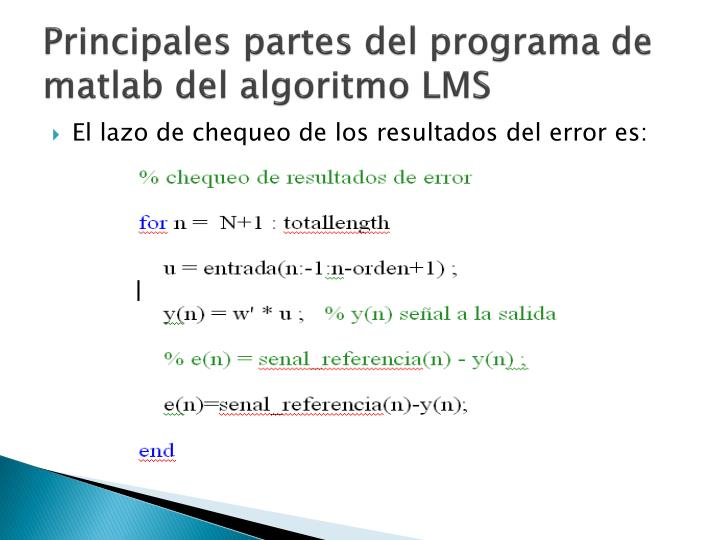 Principales partes del programa de matlab del algoritmo LMS