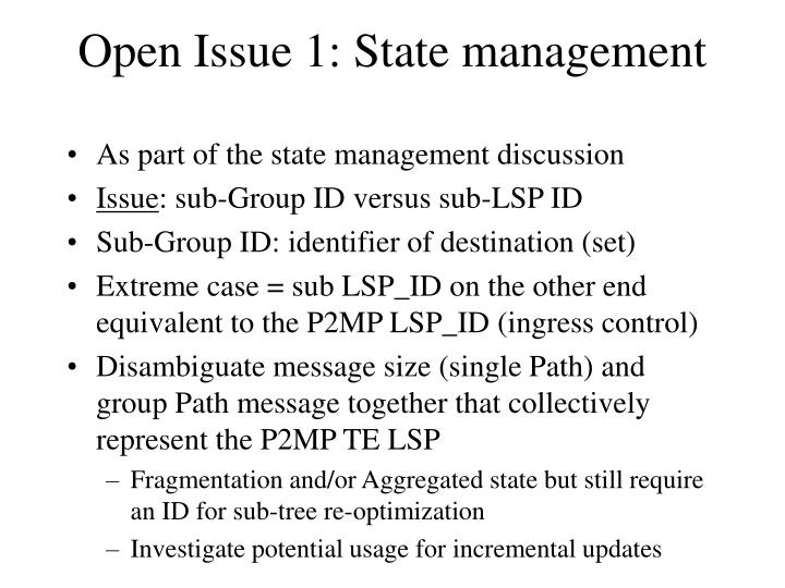 Open Issue 1: State management