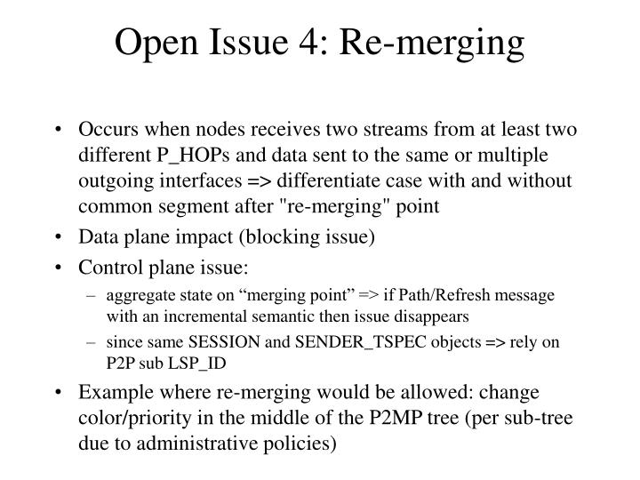 Open Issue 4: Re-merging