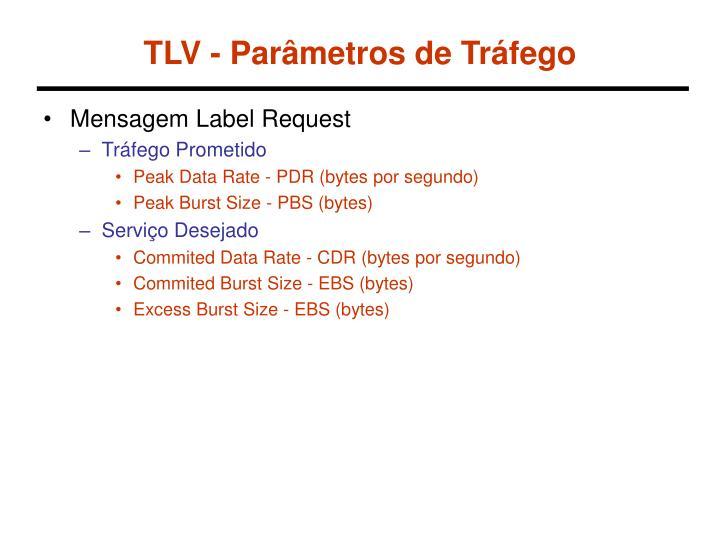 TLV - Parâmetros de Tráfego