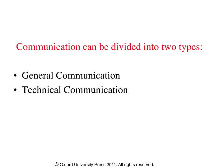Communication can be divided into two types: