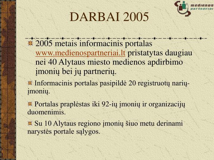 DARBAI 2005