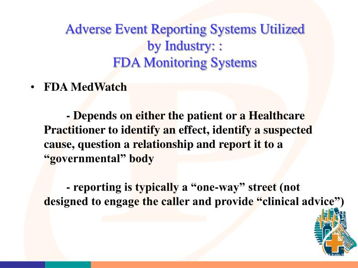 Adverse Event Reporting Systems Utilized by Industry: :