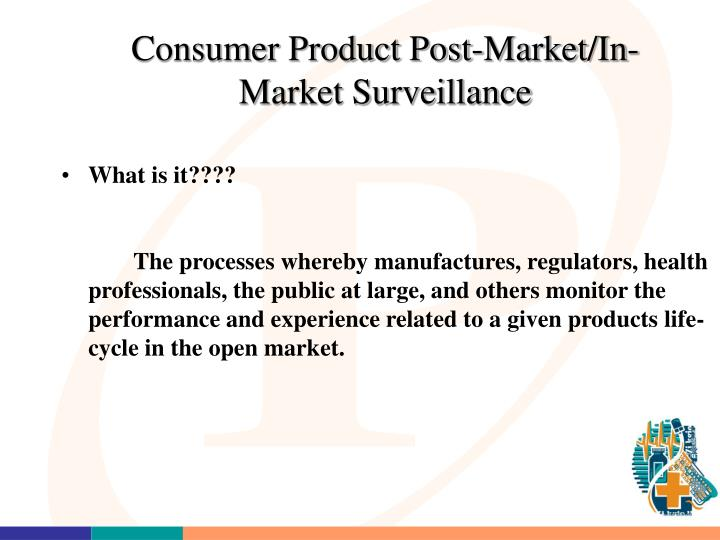 Consumer Product Post-Market/In-Market Surveillance