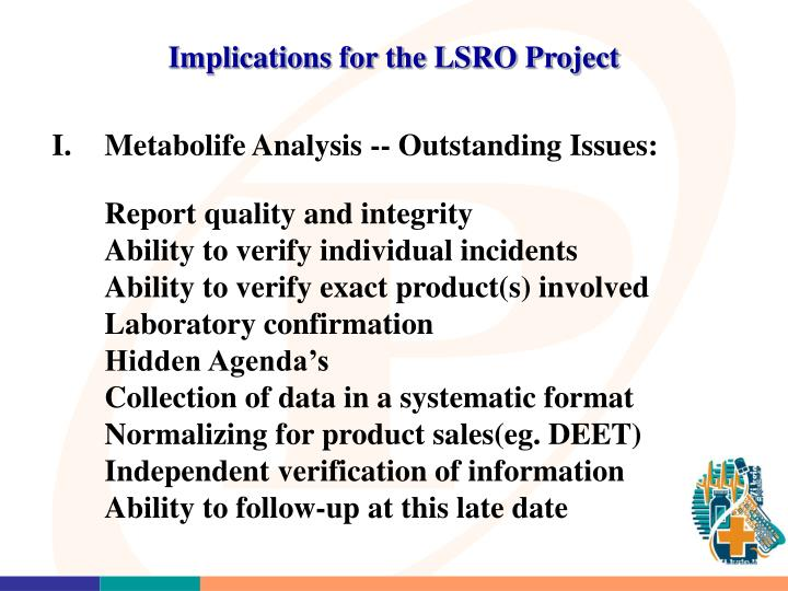 Implications for the LSRO Project