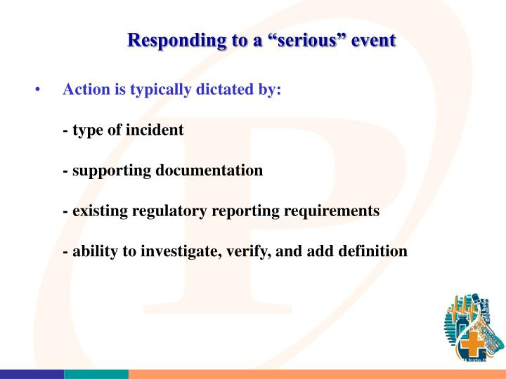 "Responding to a ""serious"" event"
