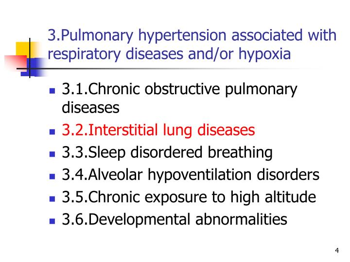 3.Pulmonary hypertension associated with respiratory diseases and/or hypoxia