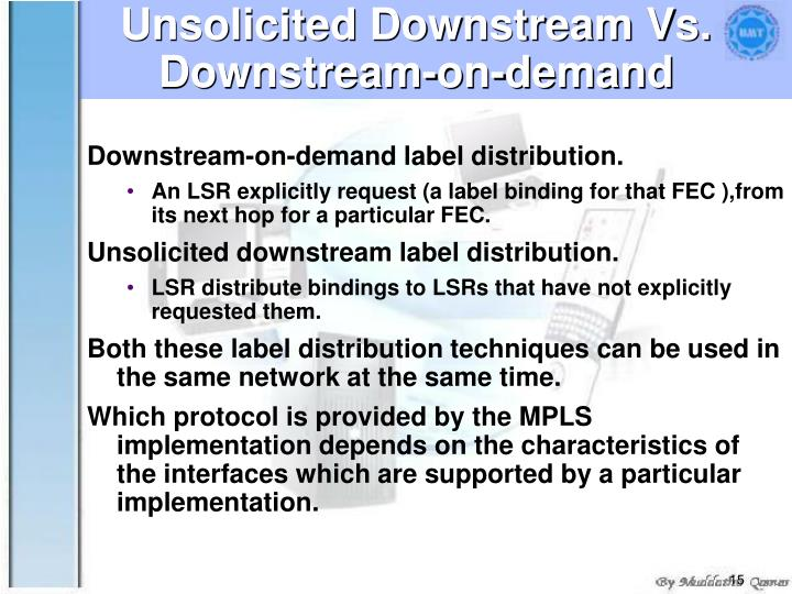 Unsolicited Downstream Vs. Downstream-on-demand