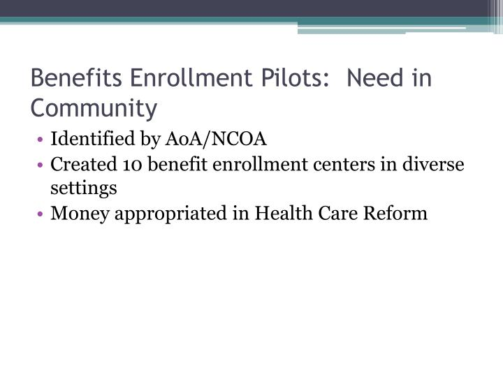 Benefits Enrollment Pilots:  Need in Community