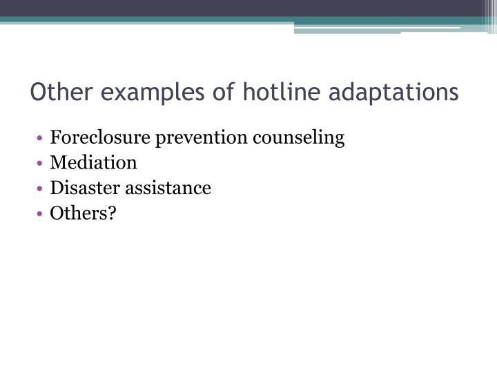 Other examples of hotline adaptations