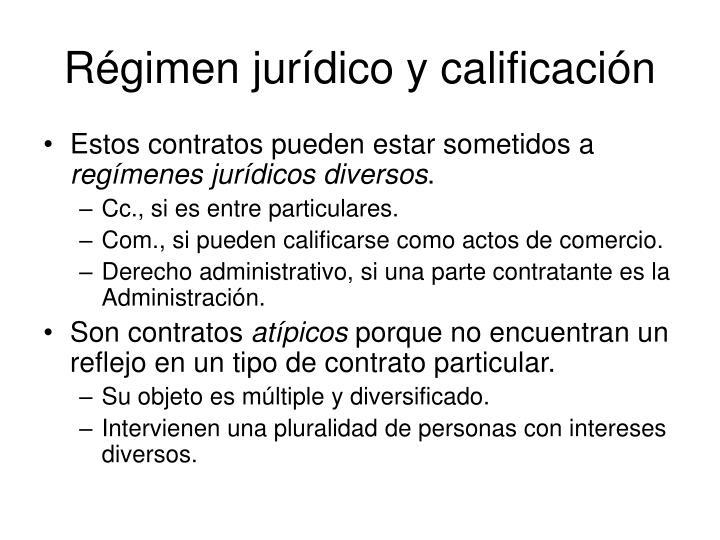 Régimen jurídico y calificación