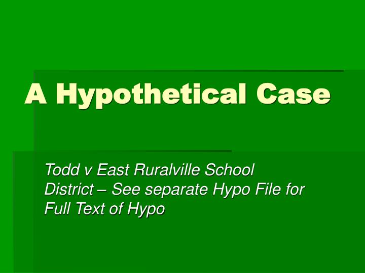 A hypothetical case
