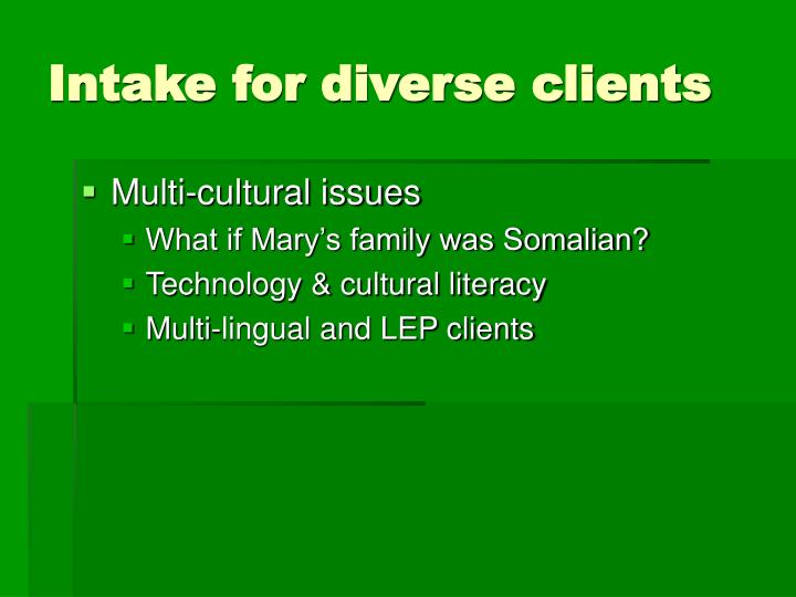 Intake for diverse clients
