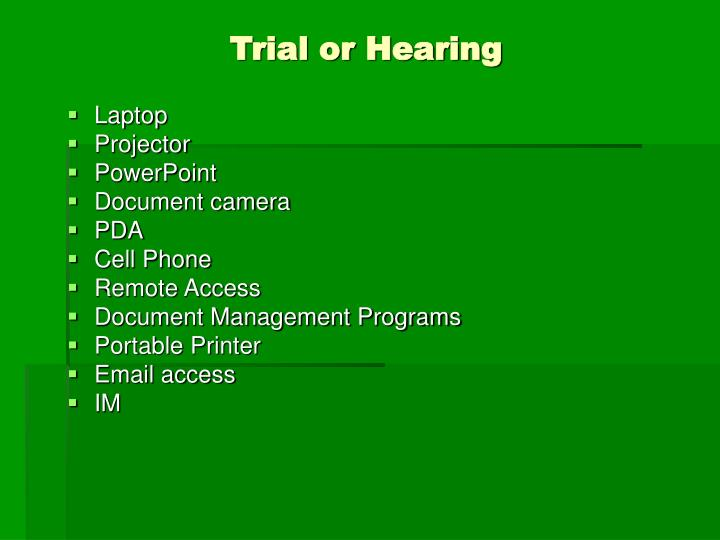 Trial or Hearing