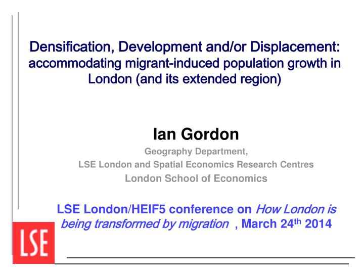 Densification, Development and/or Displacement: