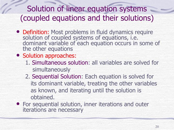 Solution of linear equation systems (coupled equations and their solutions)