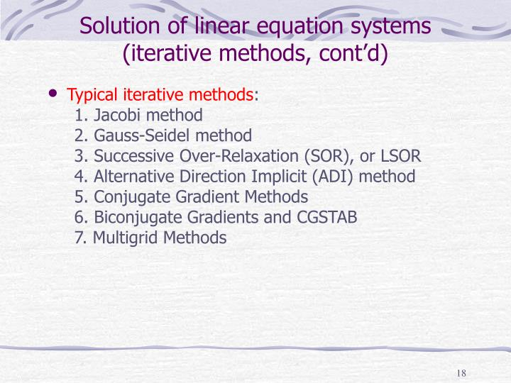Solution of linear equation systems (iterative methods, cont'd)