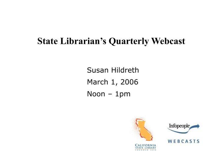 State librarian s quarterly webcast