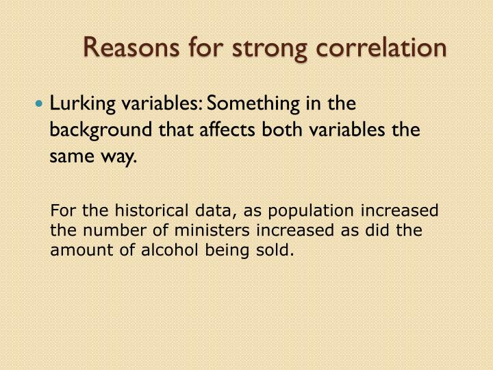 Reasons for strong correlation