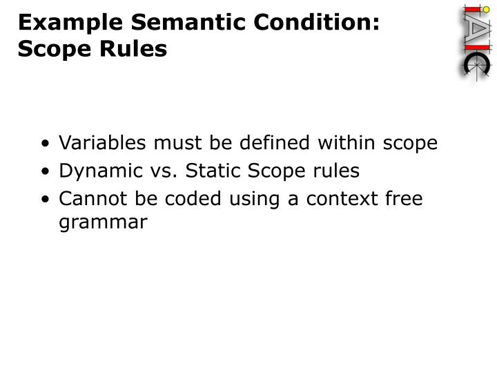 Example Semantic Condition:  Scope Rules