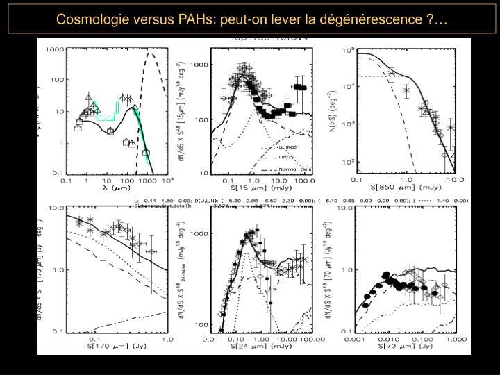 Cosmologie versus PAHs: peut-on lever la dégénérescence ?…