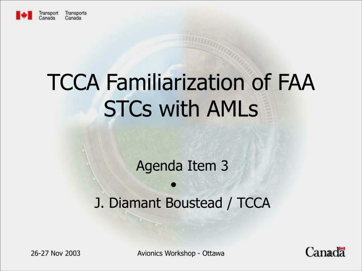 Tcca familiarization of faa stcs with amls