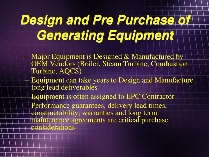 Design and Pre Purchase of Generating Equipment