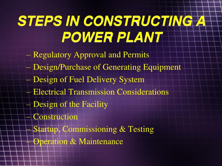 STEPS IN CONSTRUCTING A POWER PLANT