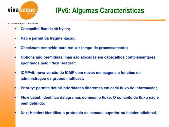 IPv6: Algumas Características