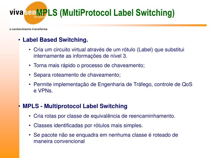 MPLS (MultiProtocol Label Switching)