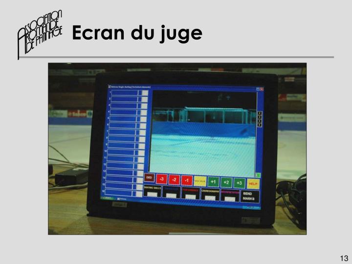 Ecran du juge