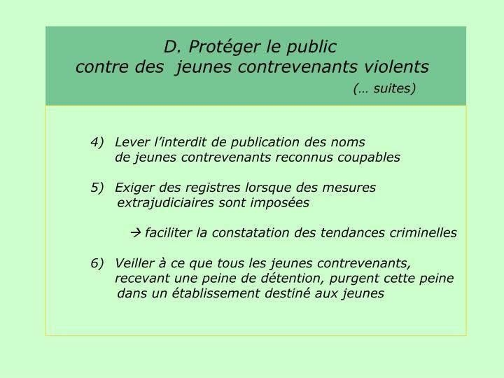 D. Protéger le public