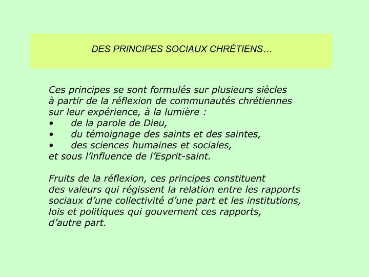 DES PRINCIPES SOCIAUX CHRÉTIENS…