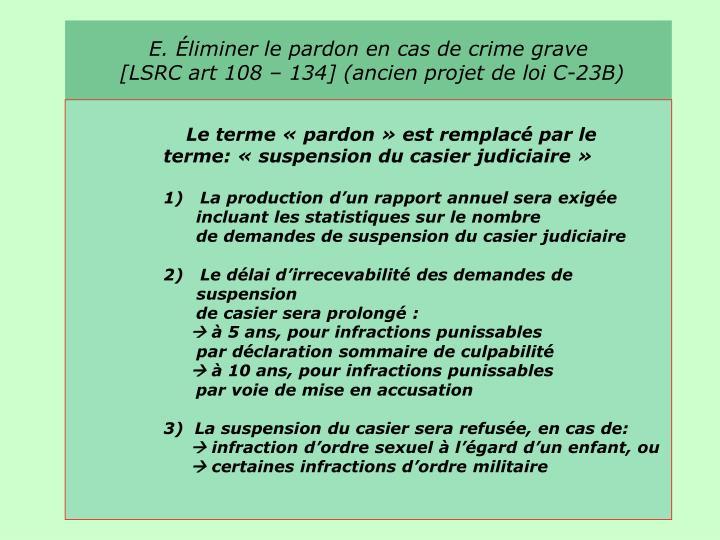E. Éliminer le pardon en cas de crime grave