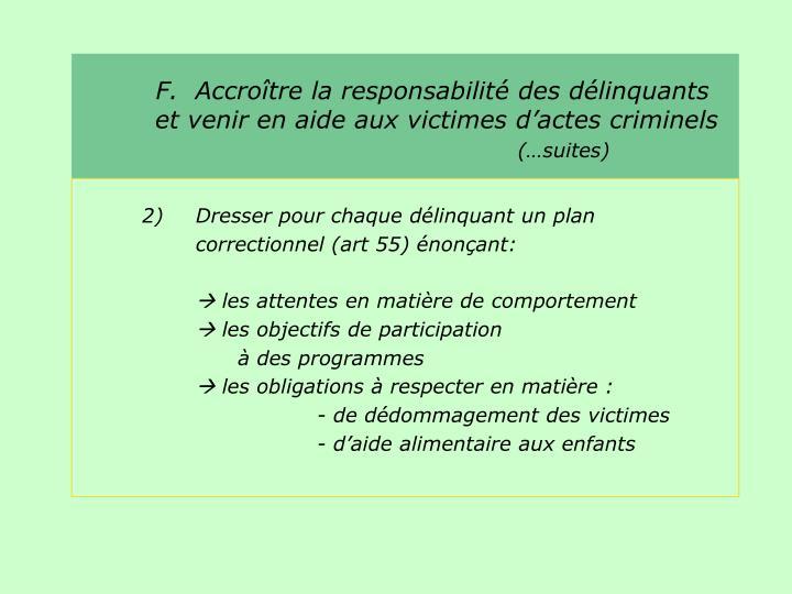 F.  Accroître la responsabilité des délinquants