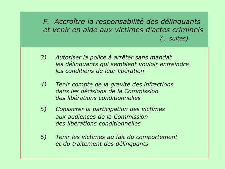 F.  Accroître la responsabilité des délinquants et venir en aide aux victimes d'actes criminels