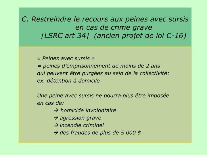C. Restreindre le recours aux peines avec sursis en cas de crime grave
