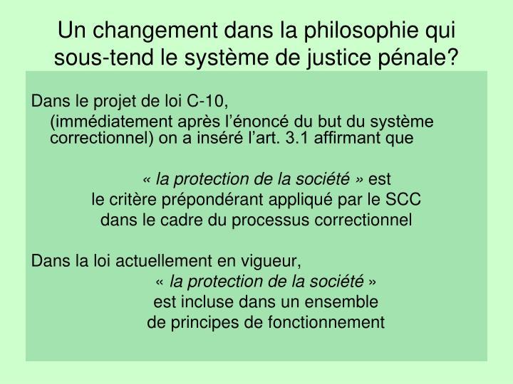 Un changement dans la philosophie qui sous-tend le système de justice pénale?