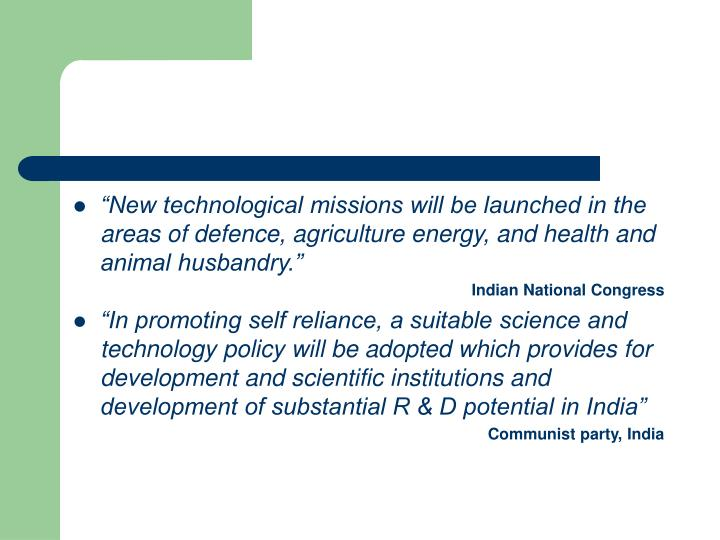 """New technological missions will be launched in the areas of defence, agriculture energy, and health and animal husbandry."""